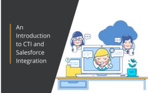 CTI and Salesforce Integration