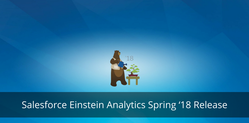 Salesforce Einstein Analytics Spring '18 Release