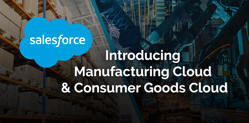 Manufacturing Cloud & Consumer Goods Cloud