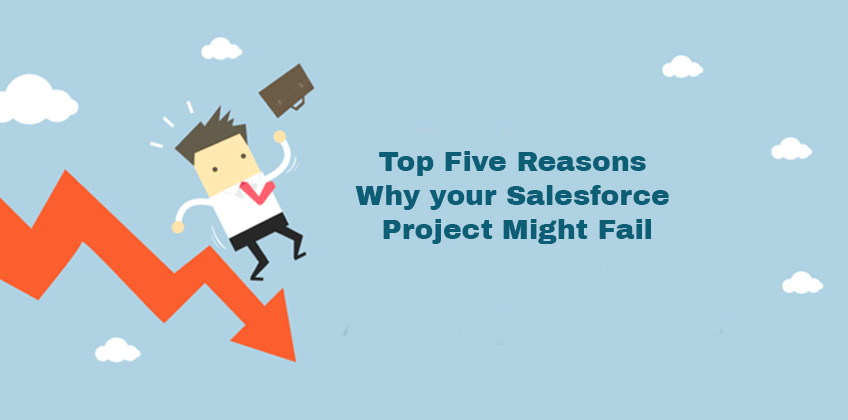 Top Five Reasons Why your Salesforce Project Might Fail