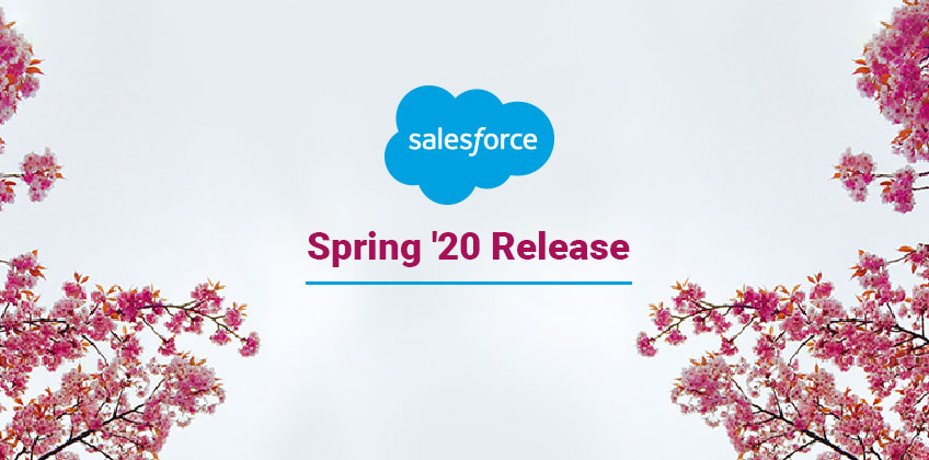 Salesforce Spring '20 Release Highlights