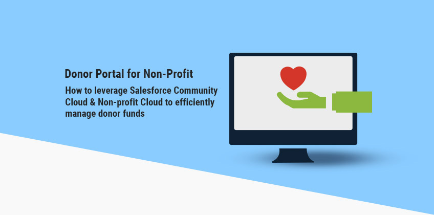 Donor Portal for Non-Profit: Salesforce Community Cloud along with Non-profit Cloud