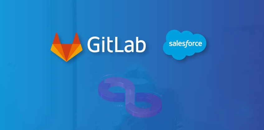 GitLab & Salesforce Integration - A New Way to Enable DevOps