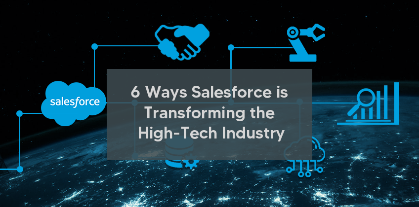 6 Ways Salesforce is Transforming the High-Tech Industry