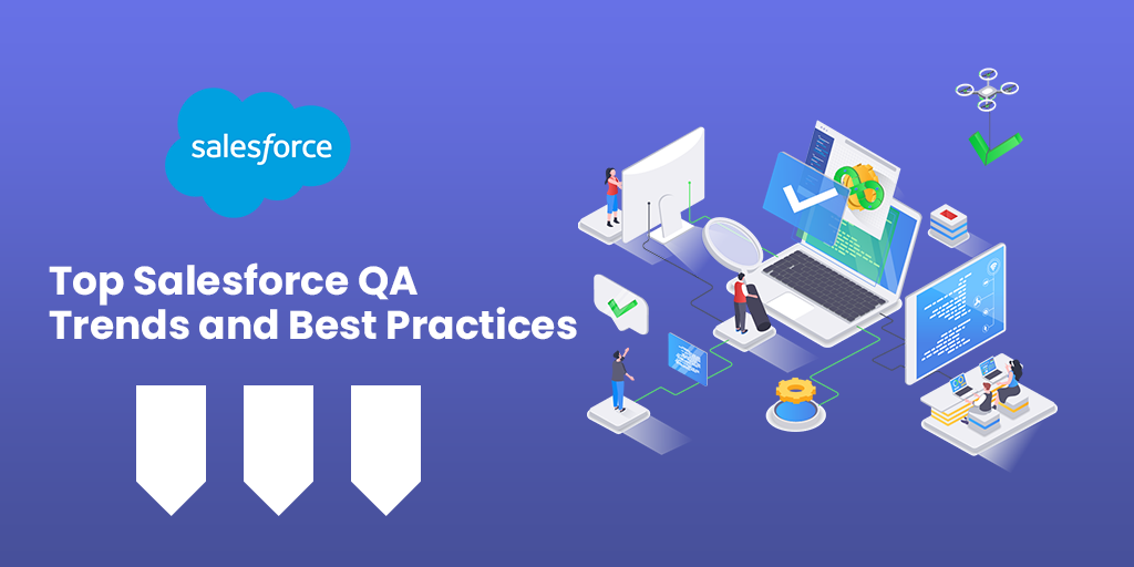 Top Salesforce QA Trends and Best Practices
