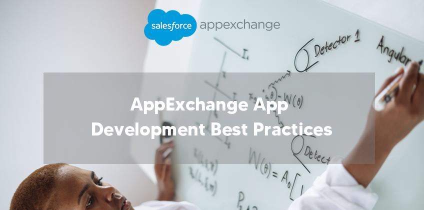 AppExchange App Development Best Practices