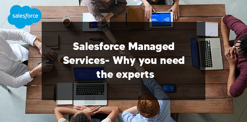 Salesforce Managed Services- Why you need the experts