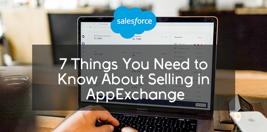 7 Things You Need to Know About Selling in AppExchange