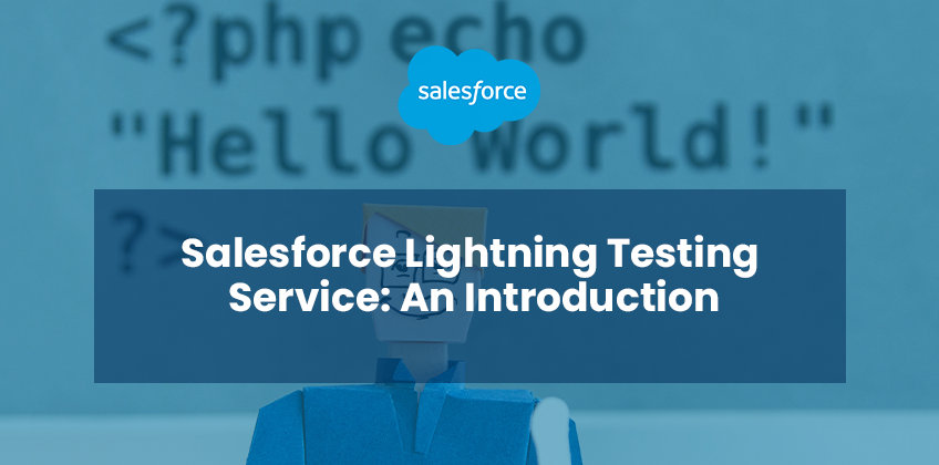 Salesforce Lightning Testing Service: An Introduction