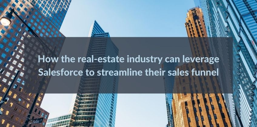 How the real-estate industry can leverage Salesforce to streamline their sales funnel