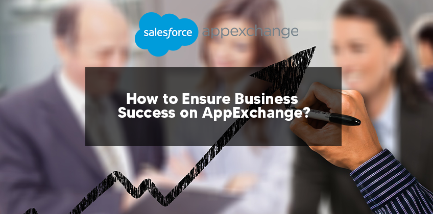 How to Ensure Business Success on AppExchange?