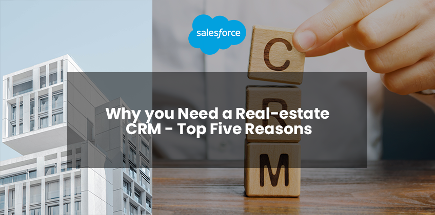 Why you Need a Real-estate CRM - Top Five Reasons