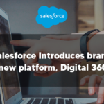 Salesforce Introduces brand new platform, Digital 360