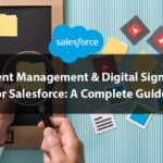 Document Management and Digital Signatures for Salesforce: A Complete Guide
