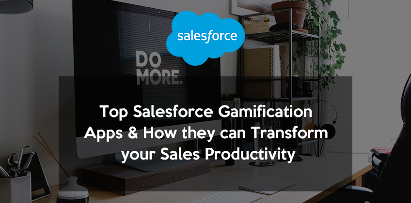 Top Salesforce Gamification Apps & How they can Transform your Sales Productivity