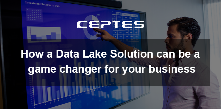 How a Data Lake Solution can be a game changer for your business