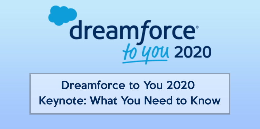 Dreamforce to You 2020 Keynote: What You Need to Know