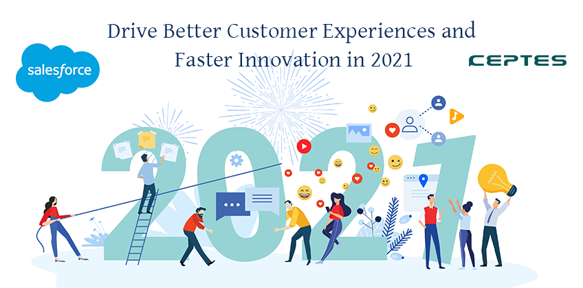 Drive Better Customer Experiences and Faster Innovation 2021