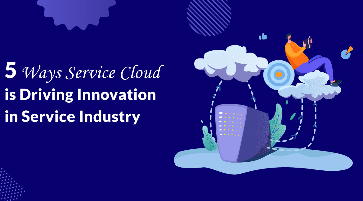 5-Ways-Service-Cloud-is-Driving-Innovation-in-Service-Industry