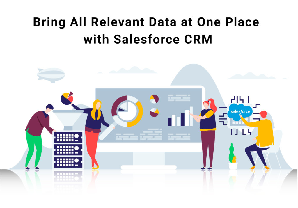 Bring-All-Relevant-Data-at-One-Place-with-Salesforce-CRM