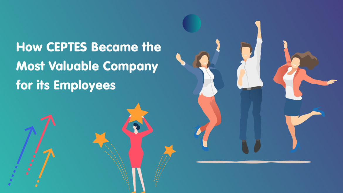 How-CEPTES-Became-the-Most-Valuable-Company-for-its-Employees
