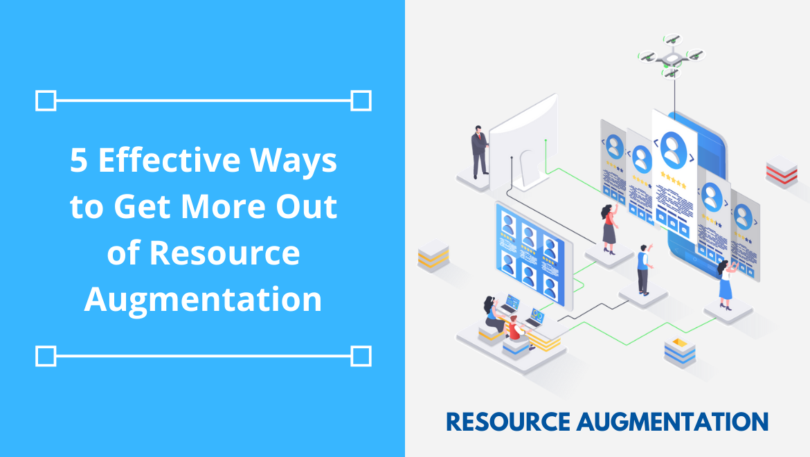 5 Effective Ways to Get More Out of Resource Augmentation