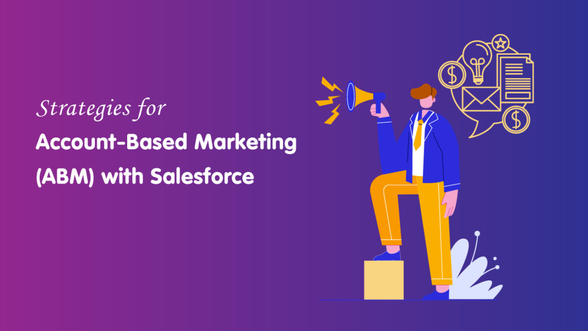 Strategies-for-Account-Based-Marketing-(ABM)-with-Salesforce
