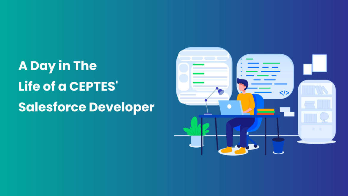 A Day in the Life of a CEPTES' Salesforce Developer