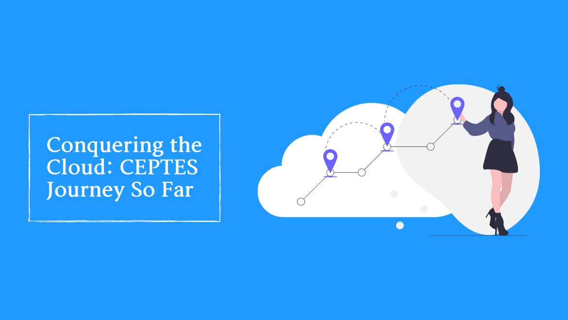 Conquering the Cloud: CEPTES Journey So Far