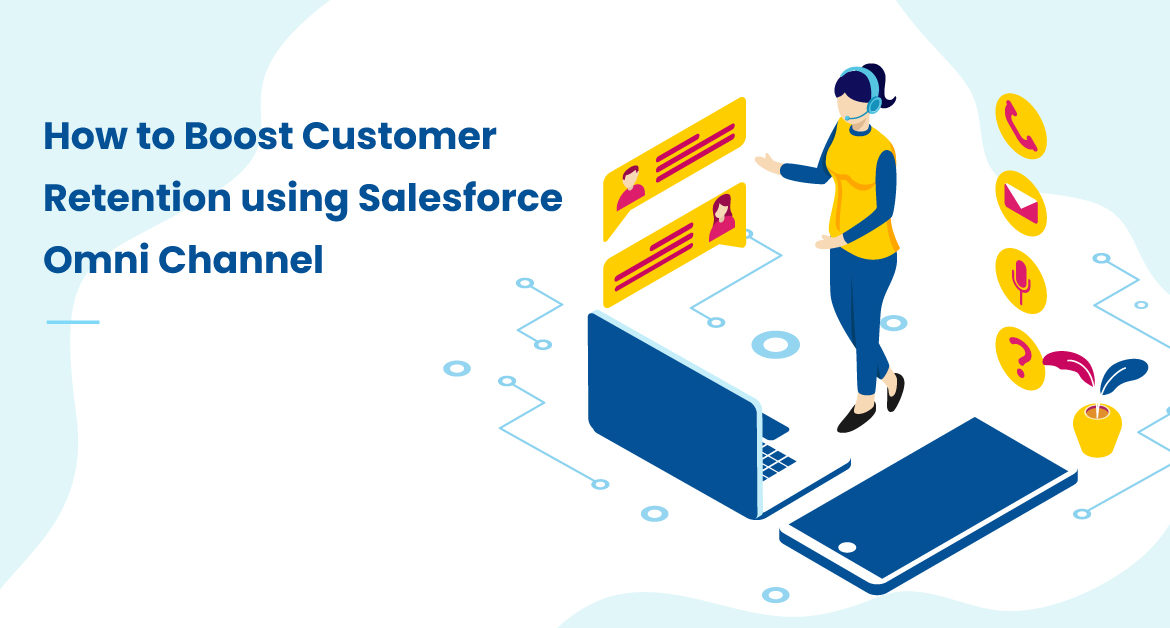 How-to-Boost-Customer-Retention-using-Salesforce-Omni-Channel