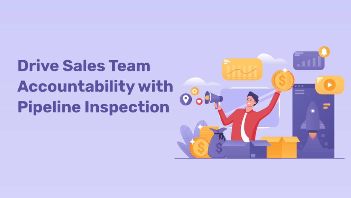 Drive-Sales-Team-Accountability-with-Pipeline-Inspection