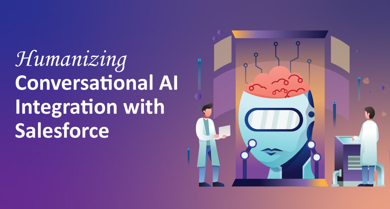 Humanizing Conversational AI Integration with Salesforce